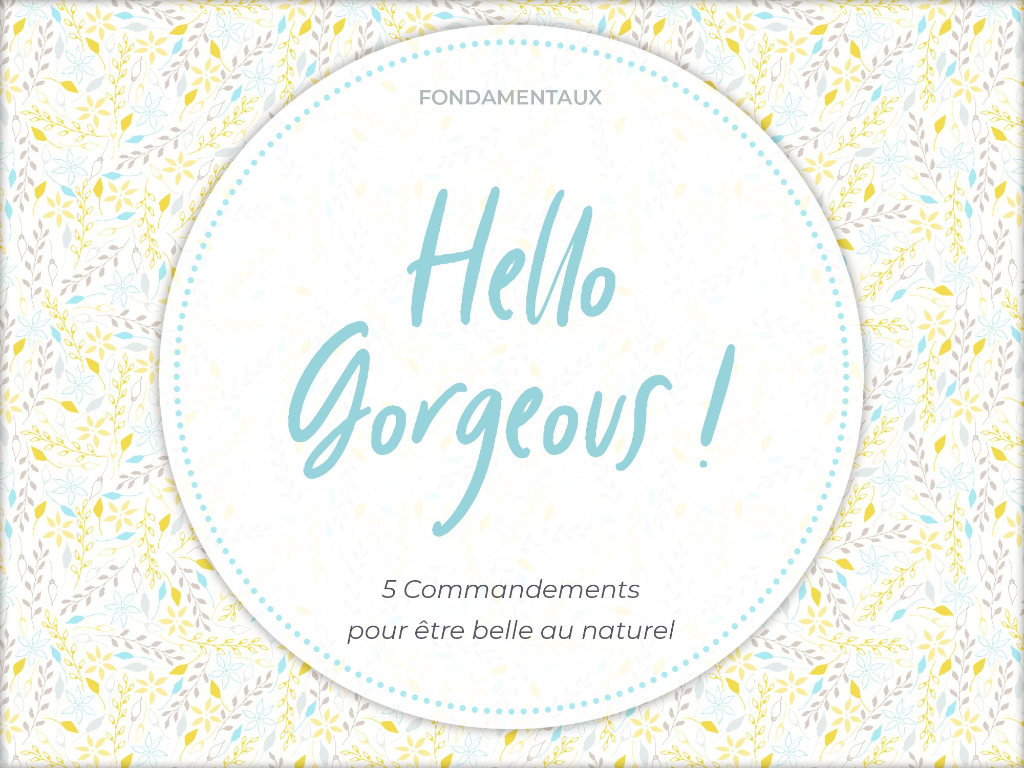 Les 5 commandements pour être belle au naturel