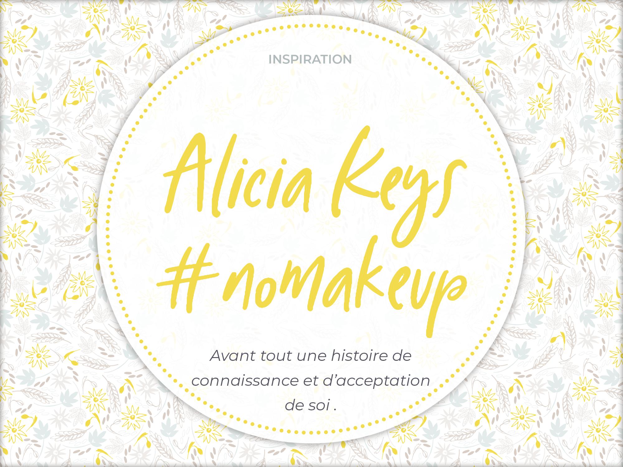 L'histoire inspirante d'Alicia Keys : «no makeup» et expression de soi