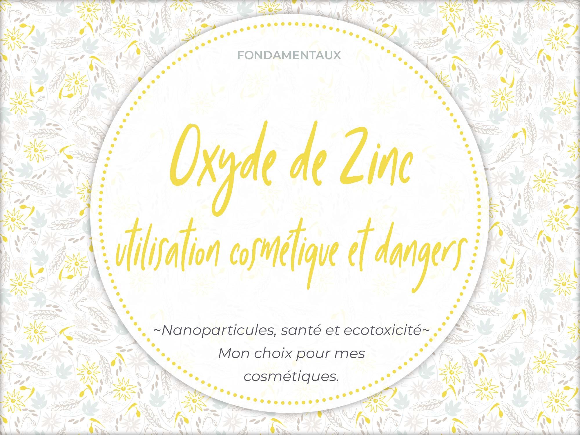 Oxyde de zinc : utilisations en cosmétique et danger(s)